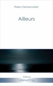 Thierry Demercastel - Ailleurs.