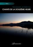 Thierry Demercastel et Jean-Baptiste Fouco - Chants de la Douzième heure.