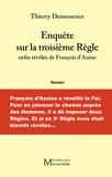 Thierry Demessence - Enquête sur la troisième règle enfin révélée de François d'Assise.