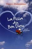 Thierry Demessence - La Pizza du Bon Dieu.