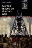 Thierry Demey - Sur les traces du diamant noir - Histoire du bassin minier franco-belge.