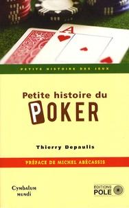 Thierry Depaulis - Petite histoire du poker.