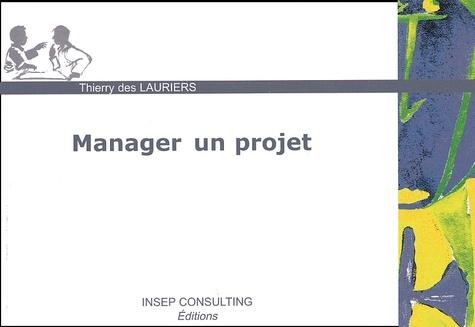 Thierry Des Lauriers - Manager un projet.