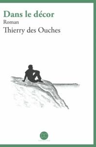 Thierry des Ouches - Dans le décor.