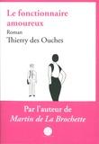 Thierry des Ouches - Le fonctionnaire amoureux.