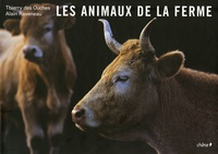 Thierry des Ouches et Alain Raveneau - Les animaux de la ferme.