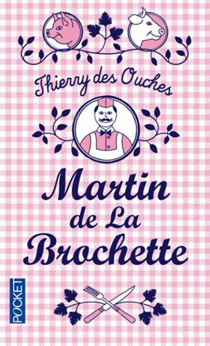 Thierry des Ouches - Martin de La Brochette.