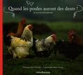 Thierry des Ouches et Cassandre Montoriol - Quand les poules auront des dents ! - Et autres animaleries.