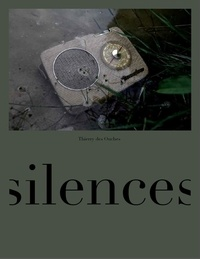 Thierry des Ouches - Silences.