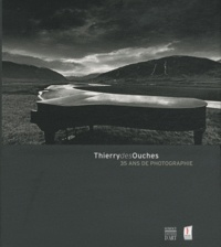 Thierry des Ouches - Thierry des Ouches - 35 ans de photographie.