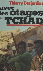 Thierry Desjardins - Avec les otages du Tchad.