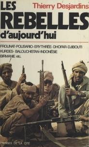 Thierry Desjardins - Les rebelles d'aujourd'hui.