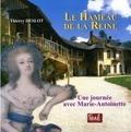 Thierry Deslot - Le Hameau de la Reine - Une journée avec Marie-Antoinette.