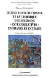 """Thierry Di Manno - Le juge constitutionnel et la technique des décisions """"interprétatives"""" en France et en Italie."""