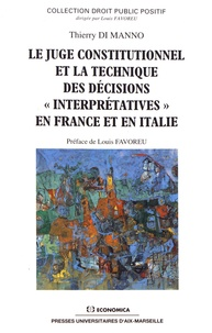 "Thierry Di Manno - Le juge constitutionnel et la technique des décisions ""interprétatives"" en France et en Italie."