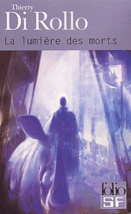 Thierry Di Rollo - La lumière des morts.