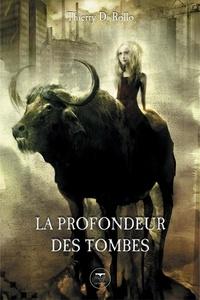 Thierry Di Rollo - La profondeur des tombes.