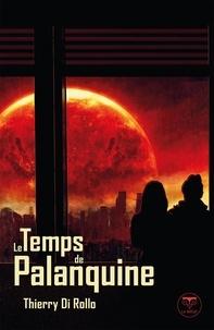 Thierry Di Rollo - Le temps de Palanquine.