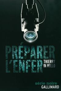 Thierry Di Rollo - Préparer l'enfer.