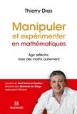 Thierry Dias - Manipuler et experimenter en mathémathiques - Agir, réfléchir, faire des maths autrement.