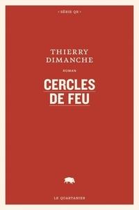 Thierry Dimanche - Cercles de feu.