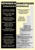 Thierry Discepolo - Agone N° 50, 2013 : Réprimer et domestiquer : stratégies patronales.