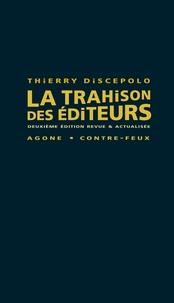 Thierry Discepolo - La trahison des éditeurs.