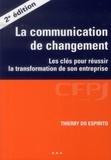 Thierry do Espirito - La communication de changement - Les clés pour réussir la transformation de son entreprise.