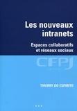 Thierry do Espirito - Les nouveaux intranets - Espaces collaboratifs et réseaux sociaux.