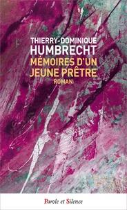 Thierry-Dominique Humbrecht - Mémoires d'un jeune prêtre.