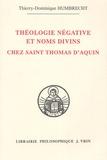 Thierry-Dominique Humbrecht - Théologie négative et noms divins chez Saint Thomas d'Aquin.