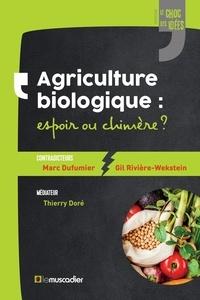 Thierry Doré et Marc Dufumier - Agriculture biologique : espoir ou chimère ?.
