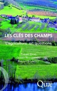Thierry Doré et Olivier Réchauchère - Les clés des champs - L'agriculture en questions.