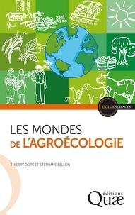 Thierry Doré et Stéphane Bellon - Les mondes de l'agroécologie.