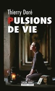 Thierry Doré - Pulsions de vie.