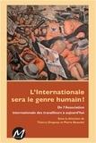 Thierry Drapeau et Pierre Beaudet - L'Internationale sera le genre humain ! - De l'Association internationale des travailleurs à aujourd'hui.