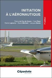 Thierry Du Puy de Goyne et Yves Plays - Initiation à l'aéronautique.