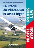 Thierry du Puy de Goyne et Yves Plays - Le précis du Pilote ULM et Avion léger.