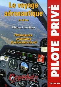 Thierry Du Puy de Goyne - Le voyage aéronautique - Performances, préparation et réalisation du vol.