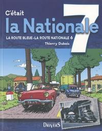 Thierry Dubois - C'était la nationale 7, la route bleue, la route nationale 6.