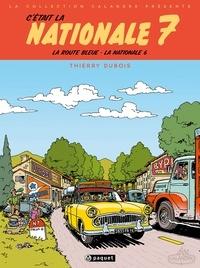 Thierry Dubois - C'était la Nationale 7.