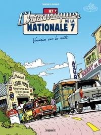 Thierry Dubois - Chroniques de la Nationale 7 T1 - Vacances sur la route.