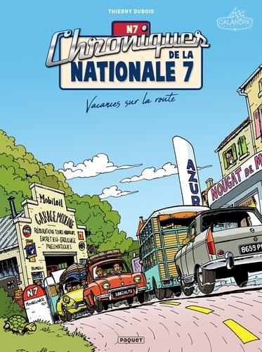 Chroniques de la Nationale 7 T1. Vacances sur la route