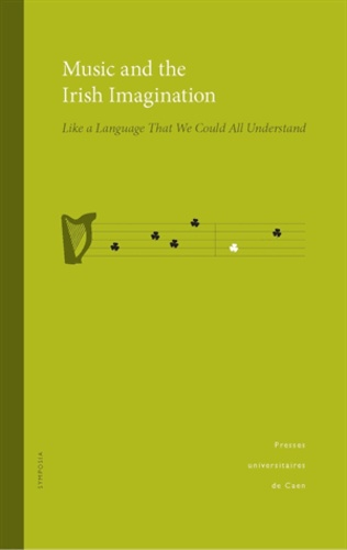 Music and the Irish Imagination. Like a language that we could all understand  avec 1 DVD