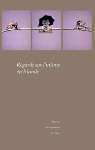 Thierry Dubost et Anne-Catherine Lobo - Regards sur l'intime en Irlande.
