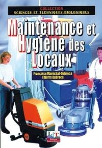 Thierry Dubroca et Françoise Maréchal-Dubroca - Maintenance et hygiène des locaux - Les techniques de la propreté.