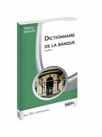 Thierry Duclos - Dictionnaire de la banque.
