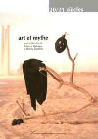 Thierry Dufrêne et Fabrice Flahutez - Art et Mythe.