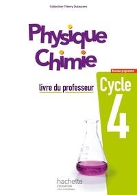 Thierry Dulaurans - Physique Chimie Cycle 4 - Livre du professeur.