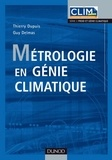 Thierry Dupuis et Guy Delmas - Métrologie en génie climatique.